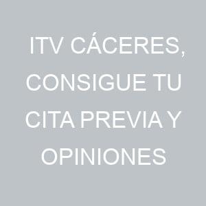 ITV Cáceres, consigue tu cita previa y OPINIONES