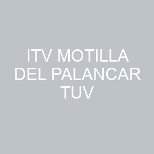 Itv Motilla del Palancar TUV