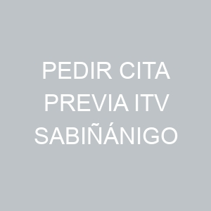 Pedir Cita previa ITV Sabiñánigo